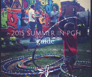 2015 Summer in Pittsburgh Family Guide